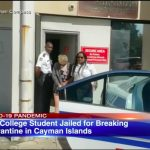 An American college student has been sentenced to 4 months in a Cayman Islands prison after violating COVID-19 quarantine rules